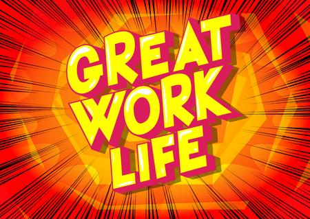 Grande vita lavorativa - Vettore illustrata in stile fumetto una frase su sfondo astratto. Vettoriali