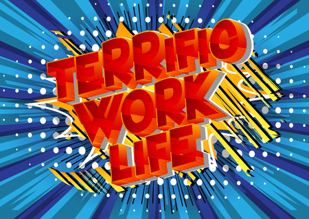 Terrific Work life - Vector illustrated comic book style phrase on abstract background.