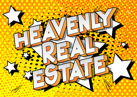 Heavenly Real Estate - Vector illustrated comic book style phrase on abstract background.