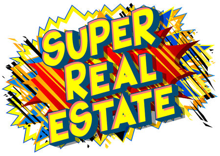Super Estate - Vector illustrated comic book style phrase on abstract background.