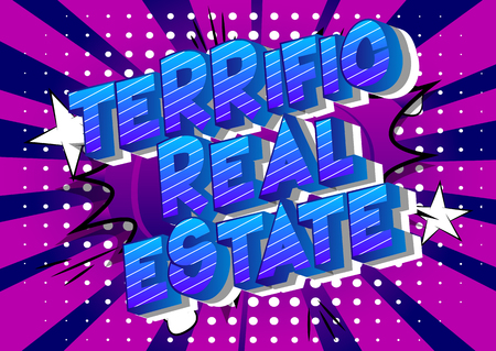 Terrific Estate - Vector illustrated comic book style phrase on abstract background.