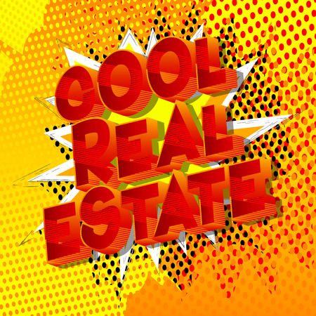 Cool Real Estate - Vector illustrated comic book style phrase on abstract background.