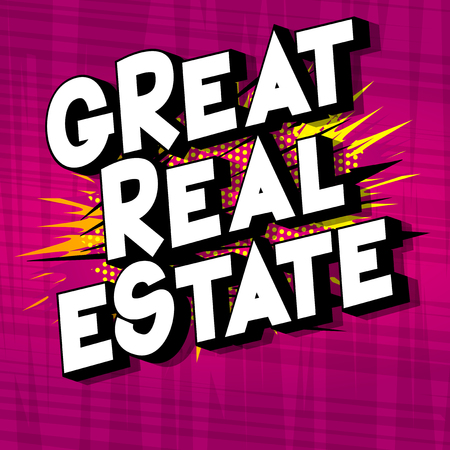 Great Real Estate - Vector illustrated comic book style phrase on abstract background. Ilustração