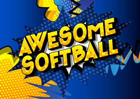 Awesome Softball - Vector illustrated comic book style phrase on abstract background.