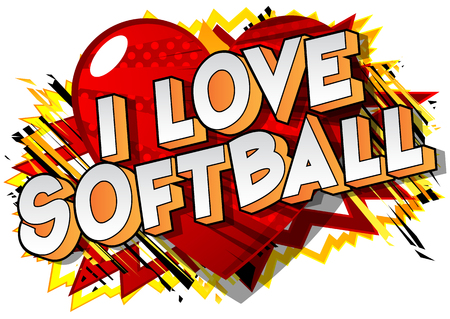 I Love Softball - Vector illustrated comic book style phrase on abstract background.