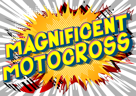 Magnificent Motocross - Vector illustrated comic book style phrase on abstract background.