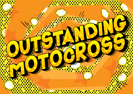 Outstanding Motocross - Vector illustrated comic book style phrase on abstract background.