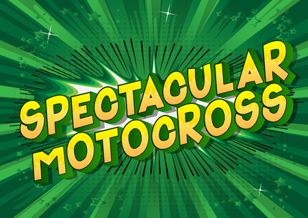 Spectacular Motocross - Vector illustrated comic book style phrase on abstract background.