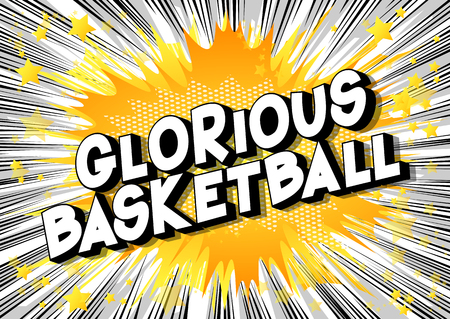 Glorious Basketball - Vector illustrated comic book style phrase on abstract background.