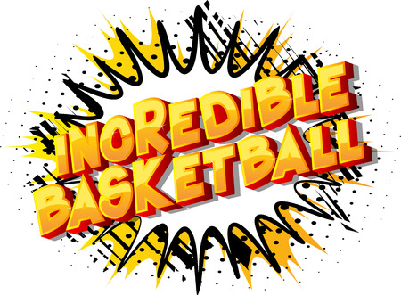 Incredible Basketball - Vector illustrated comic book style phrase on abstract background. Ilustração
