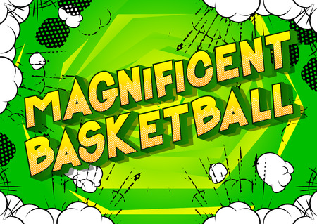 Magnificent Basketball - Vector illustrated comic book style phrase on abstract background.