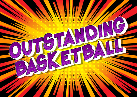 Outstanding Basketball - Vector illustrated comic book style phrase on abstract background.