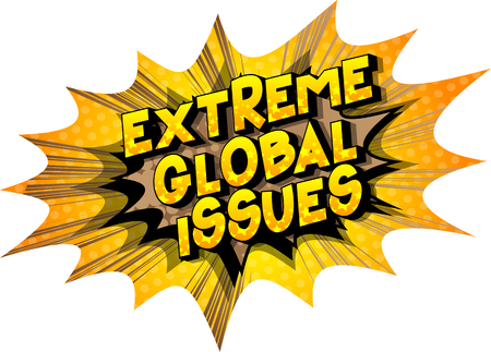 Extreme Global Issues - Vector illustrated comic book style phrase on abstract background. Illustration