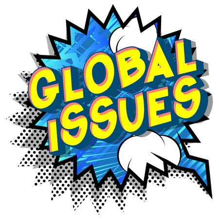 Global Issues - Vector illustrated comic book style phrase on abstract background.
