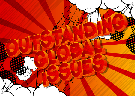 Outstanding Global Issues - Vector illustrated comic book style phrase on abstract background.