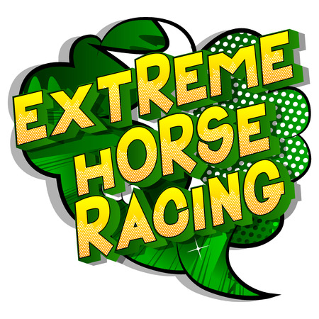Extreme Horse Racing - Vector illustrated comic book style phrase on abstract background.