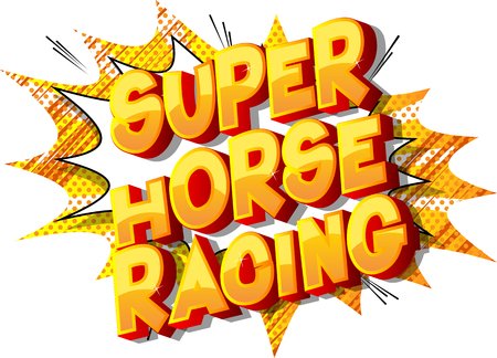 Super Horse Racing - Vector illustrated comic book style phrase on abstract background.