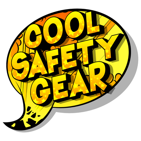 Cool Safety Gear - Vector illustrated comic book style phrase on abstract background. Иллюстрация