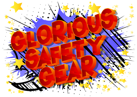 Glorious Safety Gear - Vector illustrated comic book style phrase on abstract background. Illustration