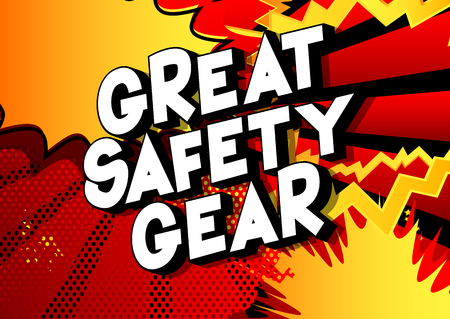 Great Safety Gear - Vector illustrated comic book style phrase on abstract background. Иллюстрация