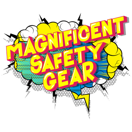 Magnificent Safety Gear - Vector illustrated comic book style phrase on abstract background.