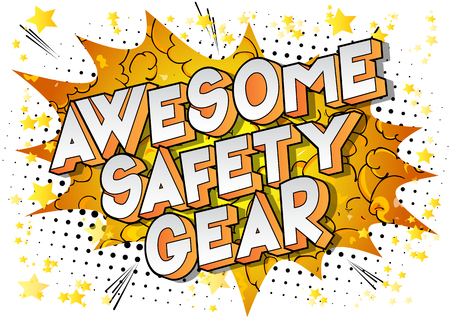 Awesome Safety Gear - Vector illustrated comic book style phrase on abstract background.