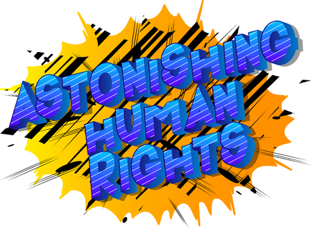 Astonishing Human Rights - Vector illustrated comic book style phrase on abstract background.
