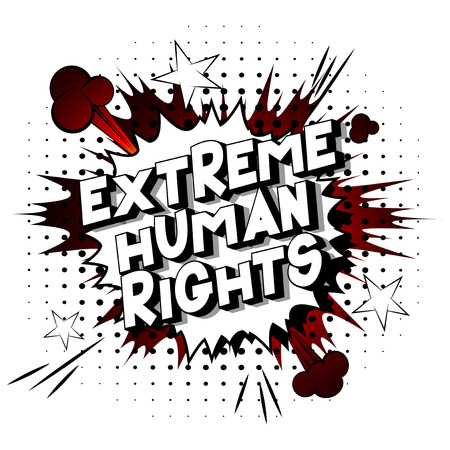 Extreme Human Rights - Vector illustrated comic book style phrase on abstract background. Illustration