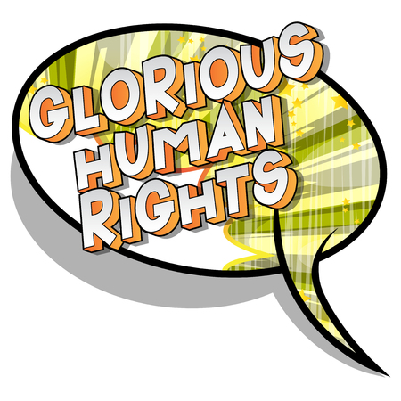 Glorious Human Rights - Vector illustrated comic book style phrase on abstract background.