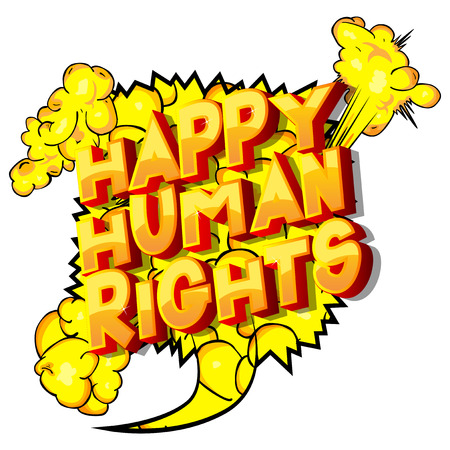 Happy Human Rights - Vector illustrated comic book style phrase on abstract background. Illustration