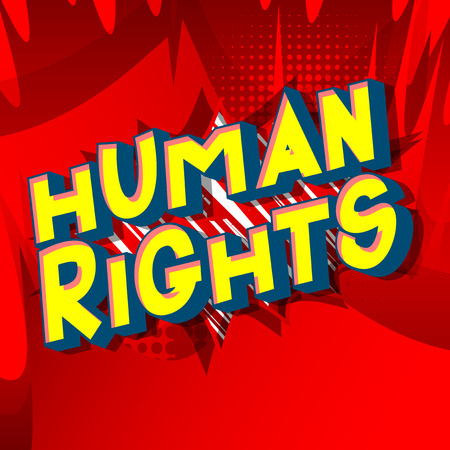 Human Rights - Vector illustrated comic book style phrase on abstract background.