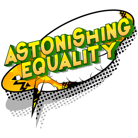 Astonishing Equality - Vector illustrated comic book style phrase on abstract background.