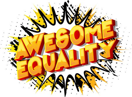 Awesome Equality - Vector illustrated comic book style phrase on abstract background.