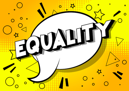 Equality - Vector illustrated comic book style phrase on abstract background.