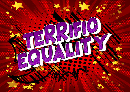Terrific Equality - Vector illustrated comic book style phrase on abstract background.