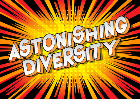 Astonishing Diversity - Vector illustrated comic book style phrase on abstract background.