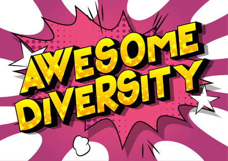 Awesome Diversity - Vector illustrated comic book style phrase on abstract background.