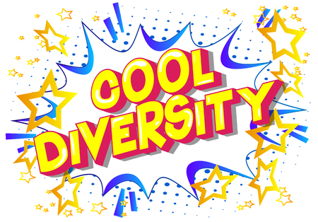 Cool Diversity - Vector illustrated comic book style phrase on abstract background.