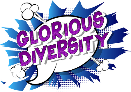 Glorious Diversity - Vector illustrated comic book style phrase on abstract background.