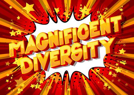 Magnifica diversità - Vettore illustrata in stile fumetto una frase su sfondo astratto.