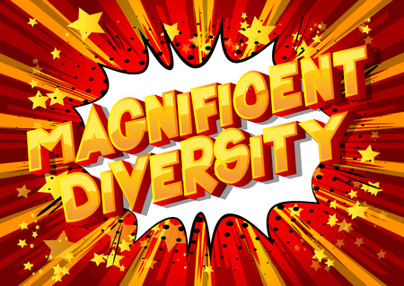 Magnificent Diversity - Vector illustrated comic book style phrase on abstract background.