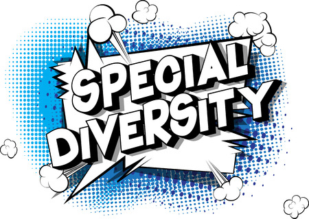 Special Diversity - Vector illustrated comic book style phrase on abstract background.