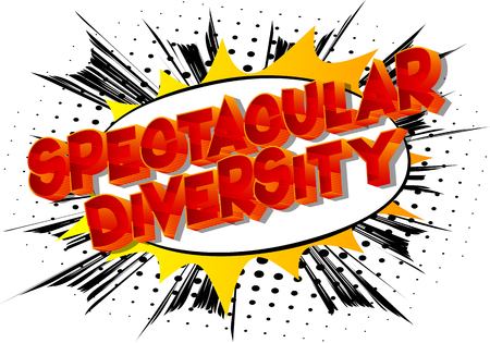 Spectacular Diversity - Vector illustrated comic book style phrase on abstract background.