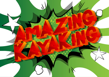 Amazing Kayaking - Vector illustrated comic book style phrase on abstract background.