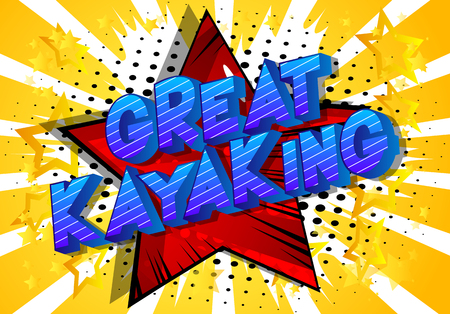Great Kayaking - Vector illustrated comic book style phrase on abstract background.