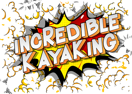 Incredible Kayaking - Vector illustrated comic book style phrase on abstract background. Ilustração