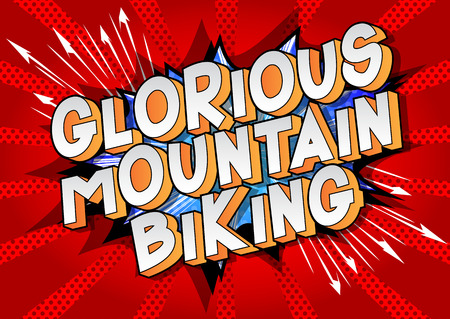 Glorious Mountain Biking - Vector illustrated comic book style phrase on abstract background. Stock Vector - 117045791