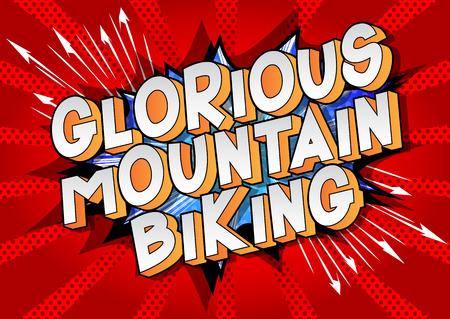 Glorious Mountain Biking - Vector illustrated comic book style phrase on abstract background. Illustration