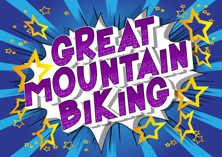 Great Mountain Biking - Vector illustrated comic book style phrase on abstract background.
