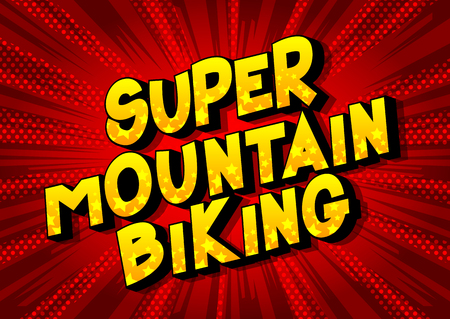 Super Mountain Biking - Vector illustrated comic book style phrase on abstract background.